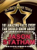 Cover for '101 Amazing Facts Every Fan Should Know about  Jason Statham'