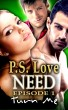 NEED: Turn Me by P. S. Love