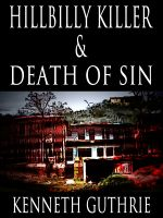 Cover for 'Hillbilly Killer and Death of Sin (Two Story Pack)'