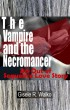 The Vampire and the Necromancer: An out of Sequence Love Story by Gisele Walko