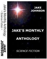 Cover for 'Jake's Monthly- Science Fiction Anthology'