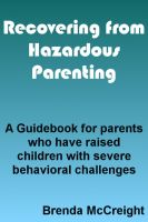 Cover for 'Recovery from Hazardous Parenting:  How to Reclaim Your Life After Raising Children with Behavior Disorders'