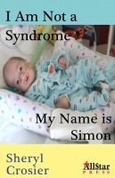 Cover for 'I Am Not a Syndrome - My Name is Simon'