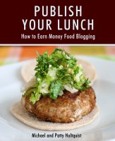 Cover for 'Publish Your Lunch: How to Earn Money Food Blogging'