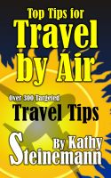 Cover for 'Top Tips for Travel by Air - Over 300 Targeted Travel Tips'