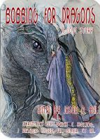 Cover for 'Bobbing for Dragons: A Love Story'