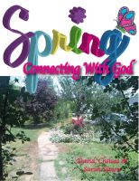 Cover for 'Spring: Connecting with God'