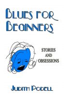 Cover for 'Blues for Beginners: Stories and Obsessions'
