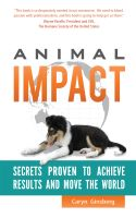 Cover for 'Animal Impact: Secrets Proven to Achieve Results and Move the World'