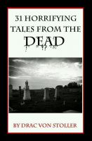 Cover for '31 Horrifying Tales from the Dead Volume I'
