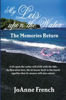 Cover for 'My Leis Upon the Water: The Memories Return'