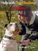 Cover for 'Help with Dog Obedience Problems--Proven Dog Training Tips for Common Behavior Problems'