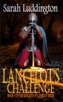 Cover for 'Lancelot's Challenge - Book 4 in The Knights Of Camelot Series'
