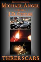 Cover for 'Three Scars - J.D. Cutler and Michael Angel'