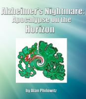Cover for 'Alzheimer's Nightmare: Apocalypse on the Horizon'