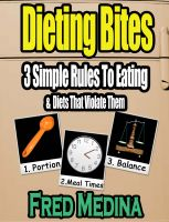 Cover for 'Dieting Bites: 3 Simple Rules To Eating & Diets That Violate Them'