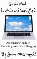 Cover for 'So You Want to Write a Guest Post: An Author's Guide to Promoting with Guest Blogging [Revised Edition]'