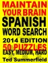 Maintain Your Brain Spanish Word Search Puzzles 2014 Edition by Ted Summerfield