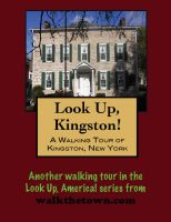 Cover for 'A Walking Tour of Kingston, New York'