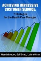 Cover for 'Achieving Impressive Customer Service: 7 Strategies for the Health Care Manager'
