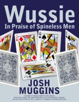 Cover for 'Wussie: In Praise of Spineless Men'