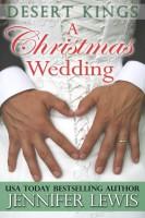 Jennifer Lewis - A Christmas Wedding (Desert Kings 2.5)