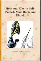 Cover for 'How and Why to Self-Publish your Book and Ebook'