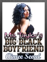 Cover for 'Ms. Taylor's Big Black Boyfriend'