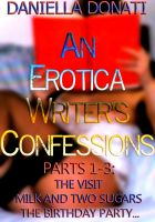 Cover for 'An Erotica Writer's Confessions Parts 1-3'