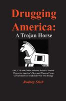 Cover for 'Drugging America: A Trojan Horse'