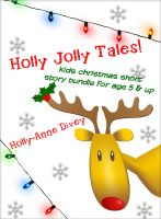 Cover for 'Holly Jolly Tales! - Kids Christmas Short Story Bundle for Age 5 & Up'