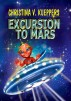 Excursion to Mars by Christina V. Kueppers