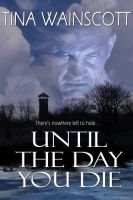 Cover for 'Until the Day You Die'