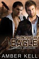Amber Kell - To Enchant an Eagle