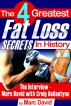 The 4 Greatest Fat Loss Secrets in History by Marc David