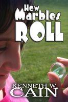 Cover for 'How Marbles Roll'
