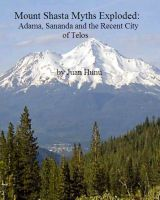 Cover for 'Mount Shasta Myths Exploded: Adama, Sananda and the recent City of Telos'