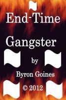 Cover for 'End-Time Gangster'