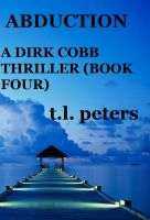 Cover for 'Abduction, A Dirk Cobb Thriller (Book Four)'