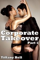 Cover for 'Corporate Takeover (Reluctant Billionaire Sex Erotica)'