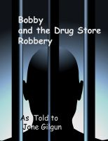 Cover for 'Bobby and the Drug Store Robbery'