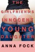 The Girlfriend's Innocent Young Daughter by Anna Fock