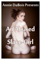 Cover for 'An Abused Slave-Girl (M/F BDSM)'