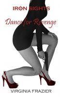 Cover for 'Iron Sights: Dance for Revenge'