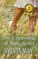 Cover for 'The Unraveling of Abby Settel'