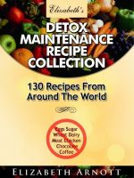 Cover for 'Detox Maintenance Recipe Collection - 130 Recipes From Around The World'