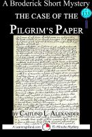 Cover for 'The Case of the Pilgrim's Paper: A 15-Minute Brodericks Mystery'