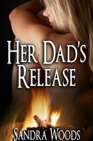 Cover for 'Her Dad's Release: Her Dad Came Inside Series (Taboo Breeding Erotica)'