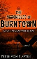 Cover for 'The Chronicles of Burntown, Pt. 1'