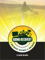 Cover for 'Riding2Recovery: a journey within a journey'